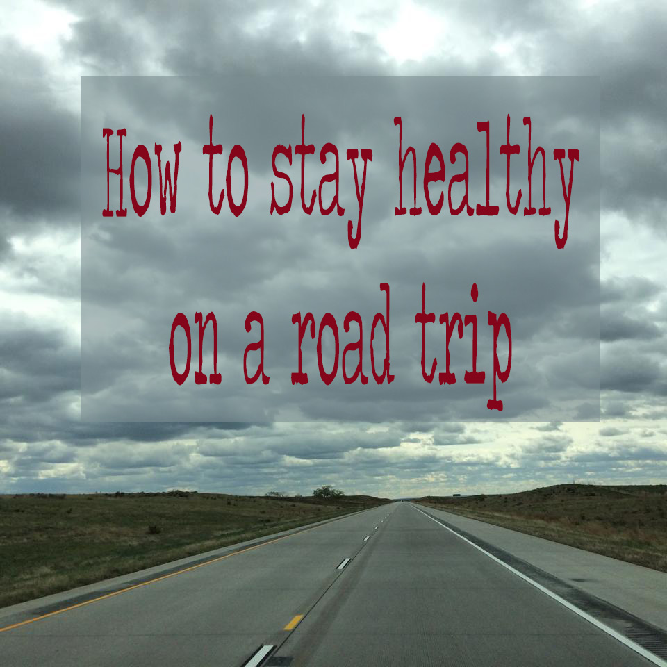 Pin it! How to stay healthy on a road trip