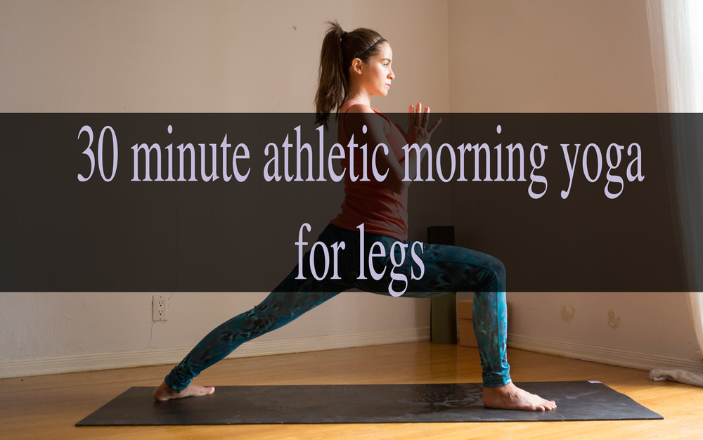 30 Minute Athletic Morning Yoga Video For Legs Yogabycandace