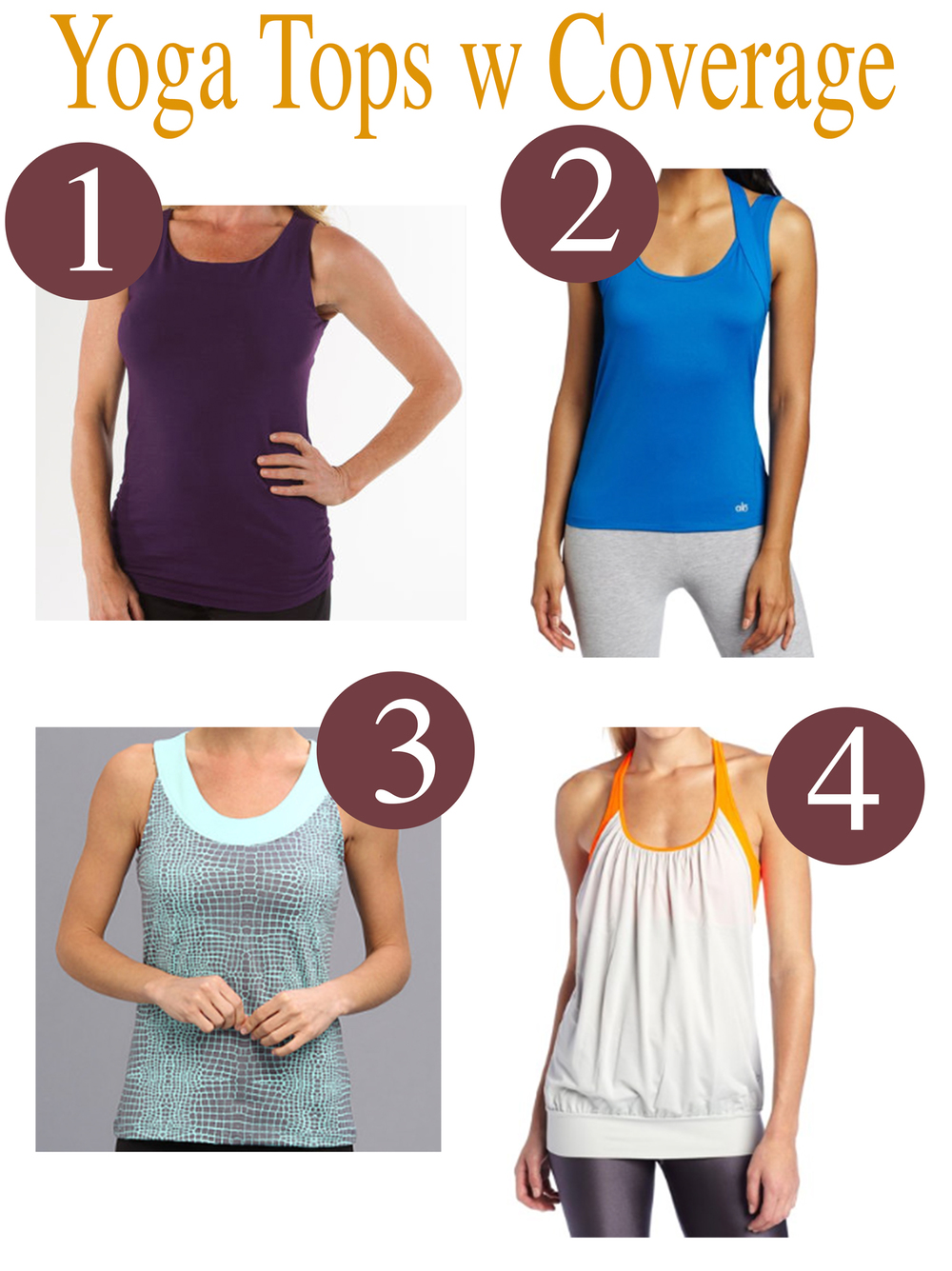 Pin it! Four yoga tops with more coverage   1.   Gaiam top   2.   Alo top   3.   Tail activewear top   4.   Alo top