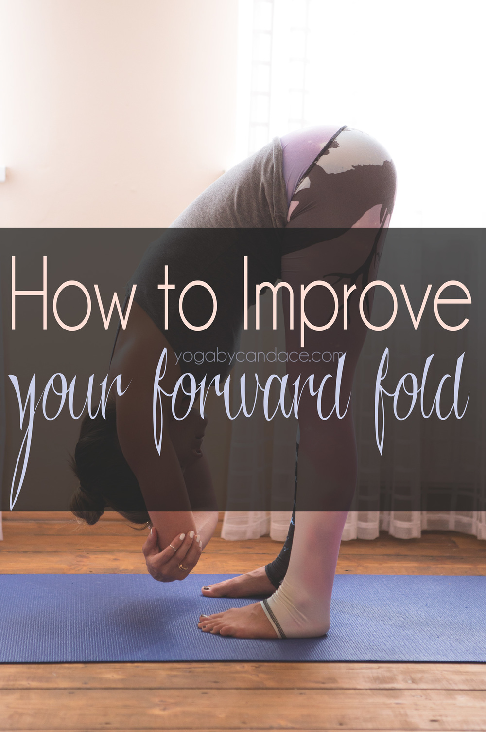 Pin now, practice later! How to improve your forward fold. Join the discussion on the YBC Yoga Forum!   Wearing:  Teeki pants ,  opi nail polish , midi ring from Greece ( similar ). Using:  Mat .