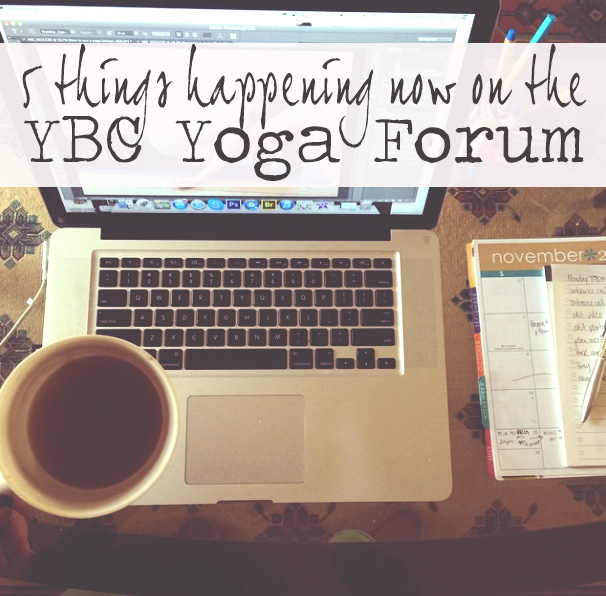 Come join the YBC Yoga Forum