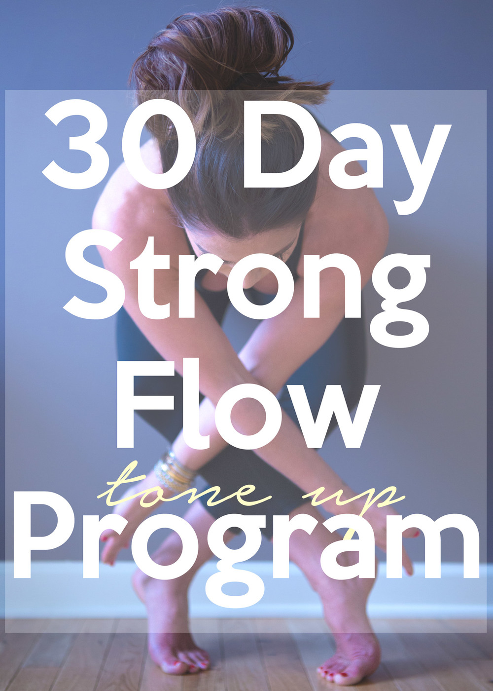 Pin now and join in on the 30 Day Strong Flow Tone Up Program