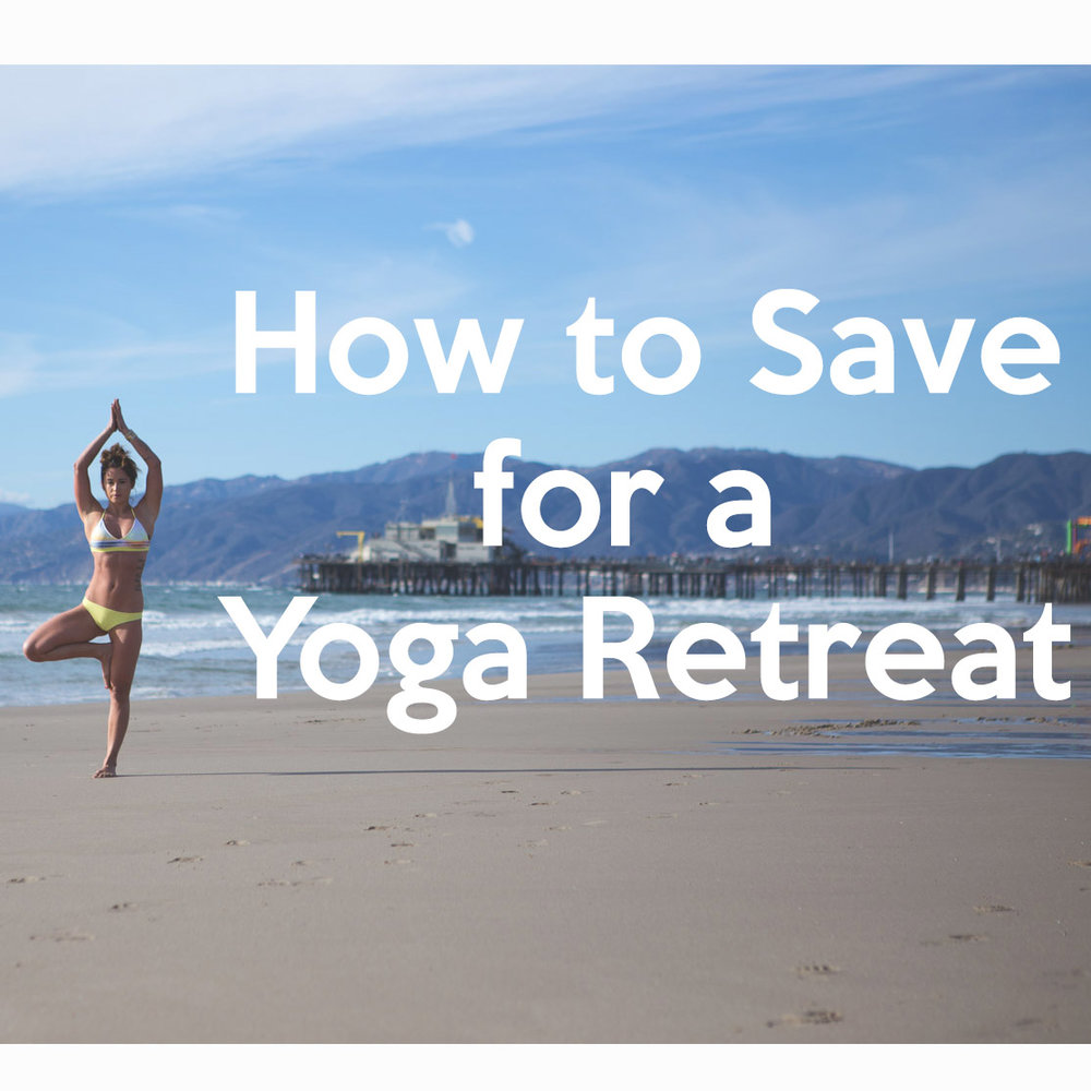 Pin now - how to save for a yoga retreat