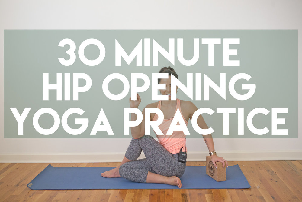 Thirty Minute Hip Opening Yoga Practice - great for desk-bound people, people who drive a lot, runners, Oly lifters, and everyone in between!