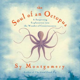 Soul of an Octopus, by Sy Montgomery