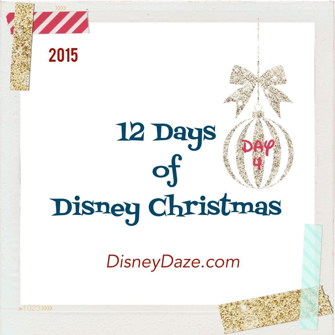12 Days of Disney Christmas: Day 4 — DisneyDaze