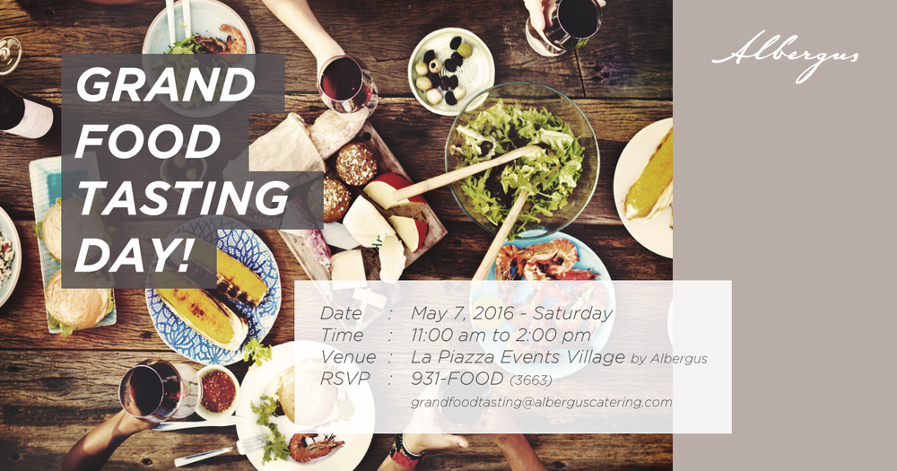 Avail of discounts and promos for on-site booking and reservations! Limited seats available, email us at: grandfoodtasting@alberguscatering.com