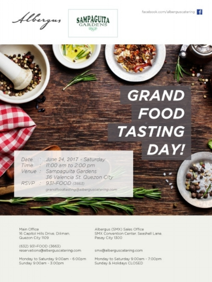 See you on June 24, 2017, Saturday, at #36 Valencia St. Sampaguita Gardens, Quezon City! Get a taste of our latest menus and experience our specially-designed setups! For inquiries you may call 931-FOOD(3663) or drop us a line at grandfoodtasting@alberguscatering.com