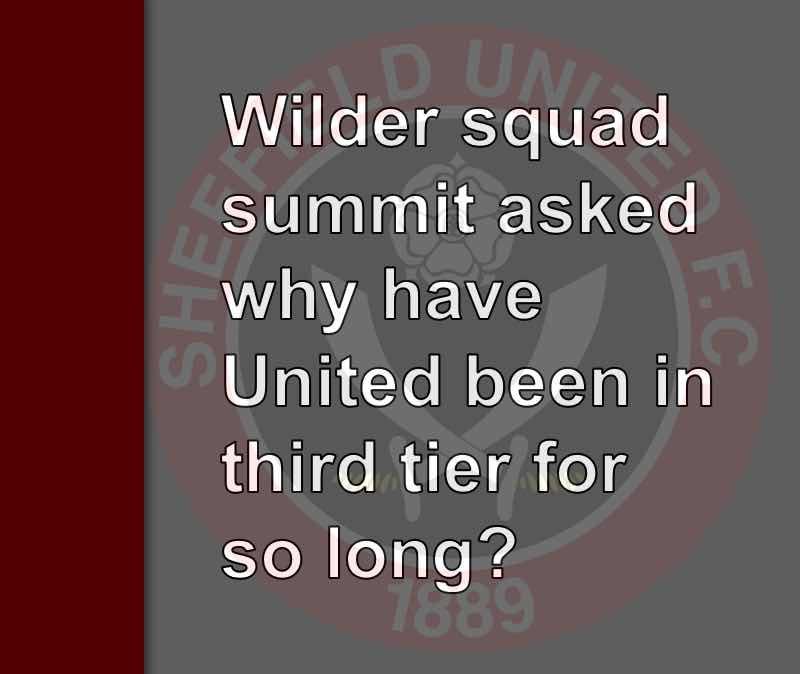 Sheffield United boss Chris Wilder held unprecedented squad summit