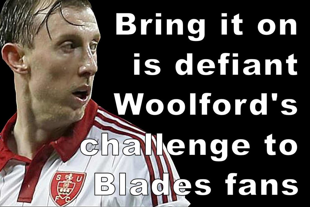 Blade reject Woolford tells Sheffield United fans 'bring it on""