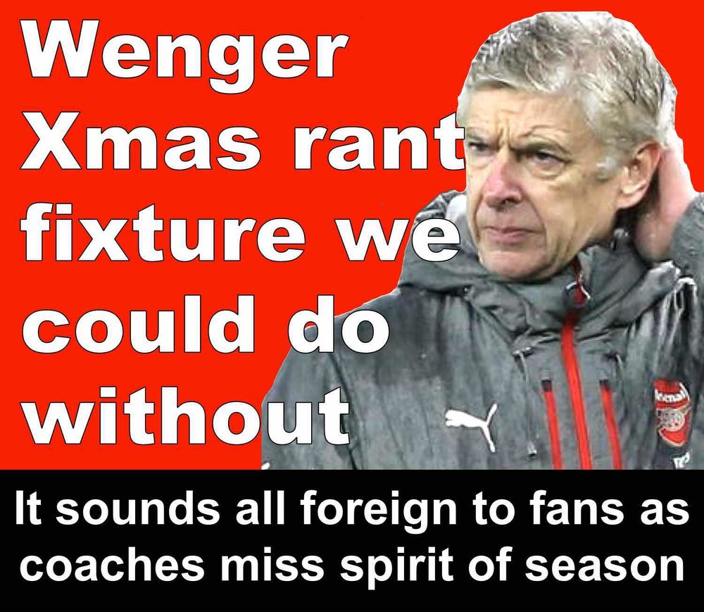 Arsenal boss Wenger's Christmas rant