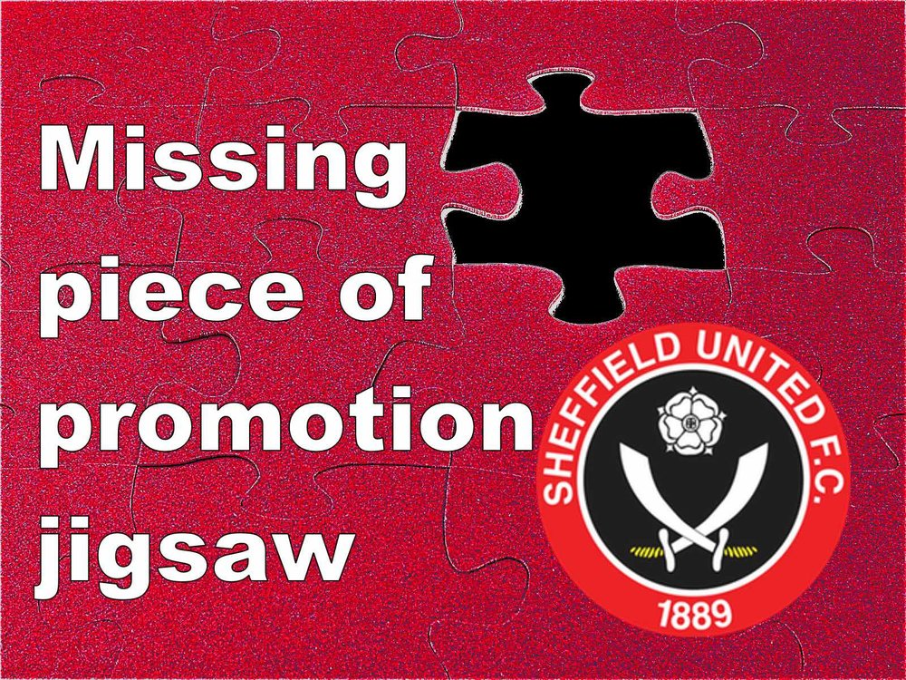 Sheffield United's missing piece of promotion jigsaw