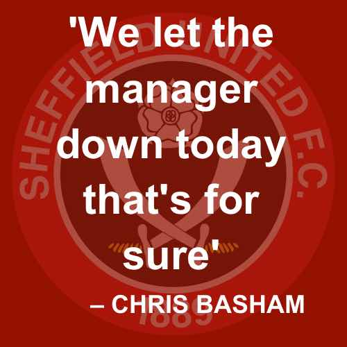 """We let the manager down,"" says Sheffield United's Chris Basham."