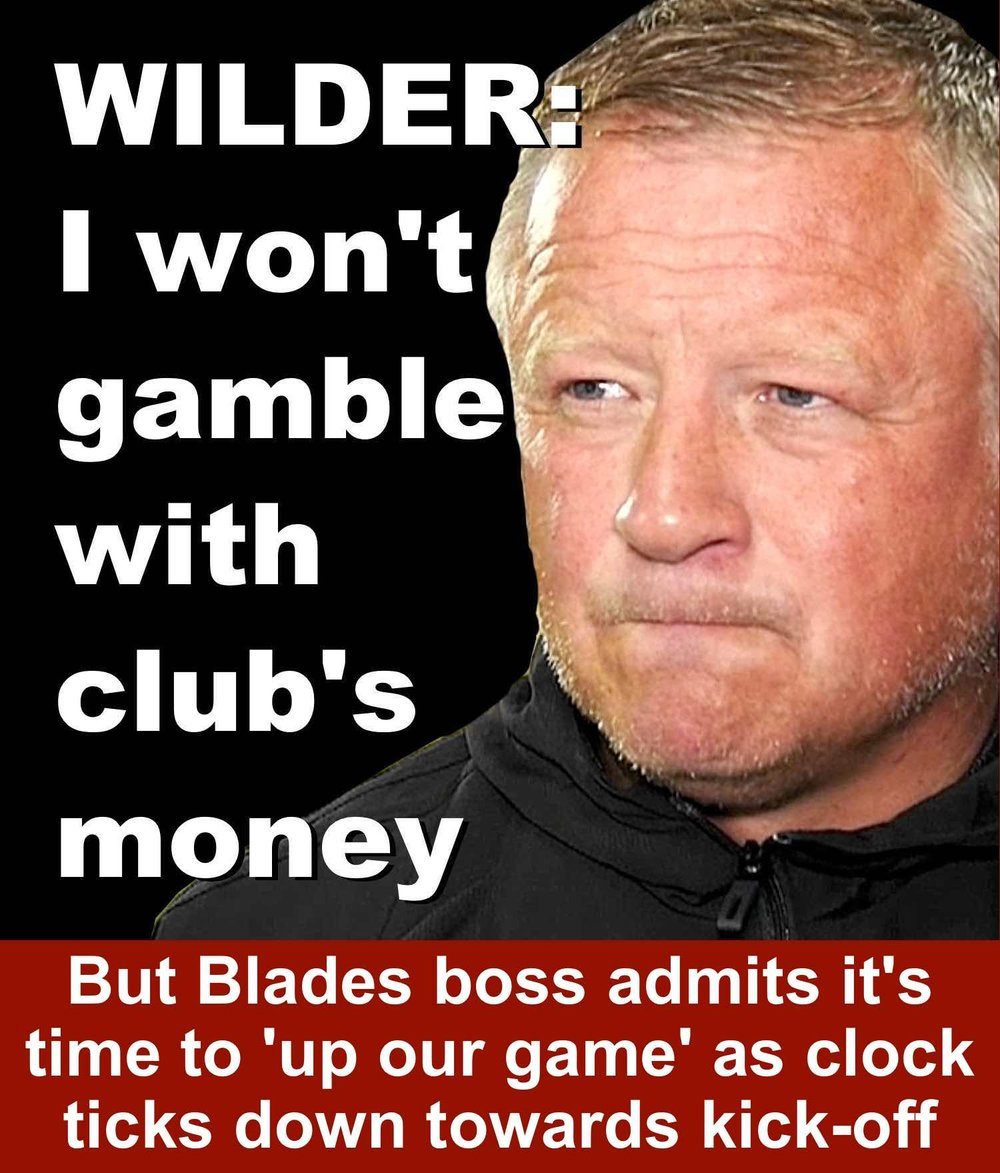 I won't gamble with Blades transfer cash says Sheffield United boss Chris Wilder