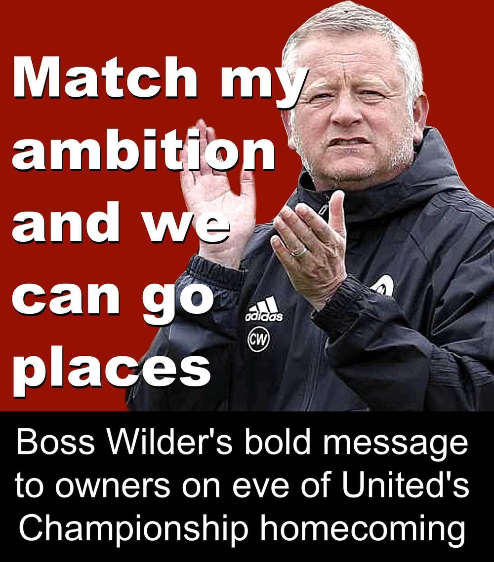 Sheffield United manager Chris Wilder's bold message to club owners on eve of Blades return to the Championship