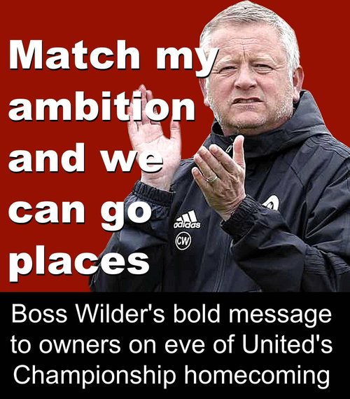 Match my ambition and we can go places says Sheffield United boss Chris Wilder