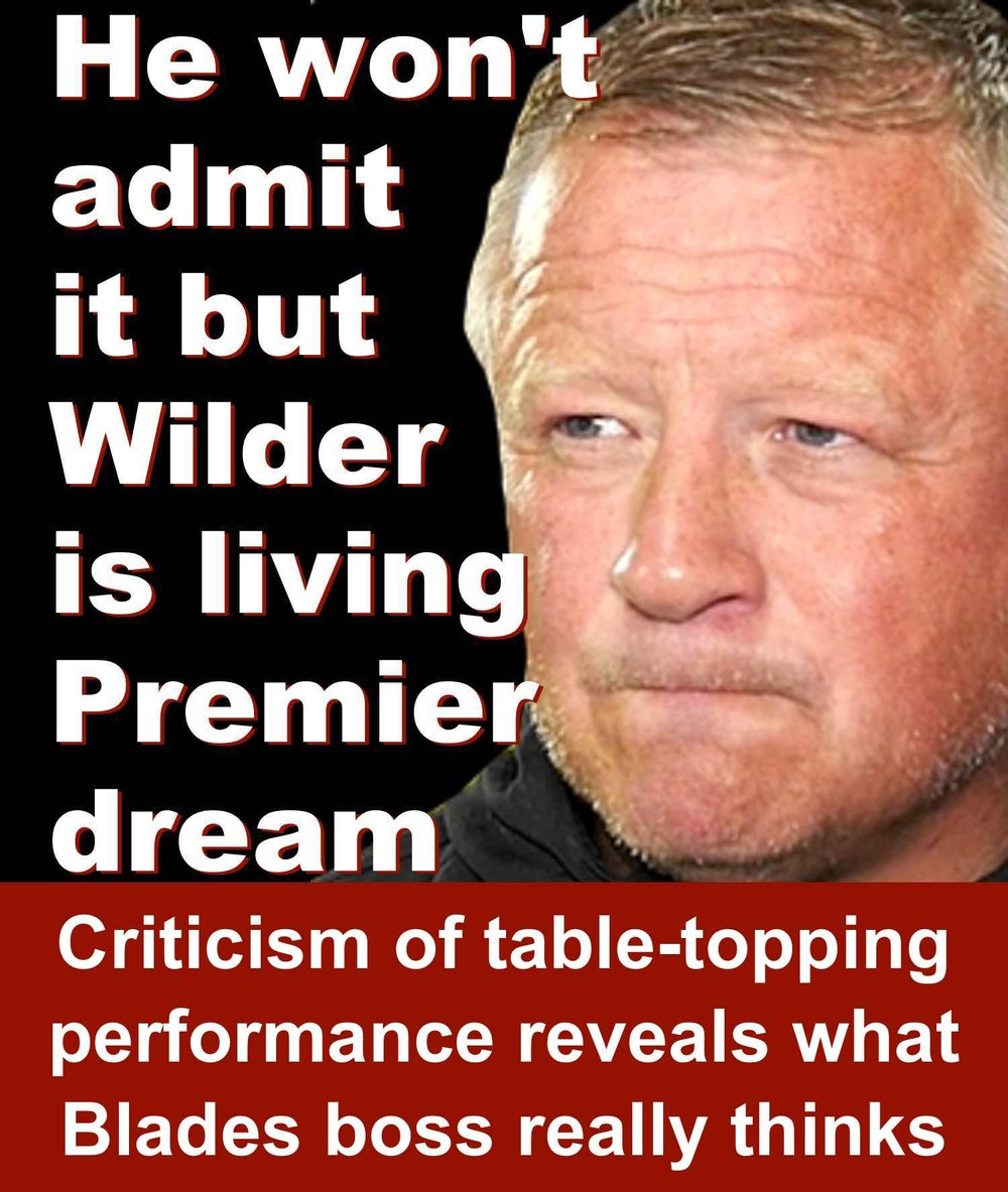 Sheffield United boss Chris Wilder has Premier League firmly in his sights even if he won't admit it