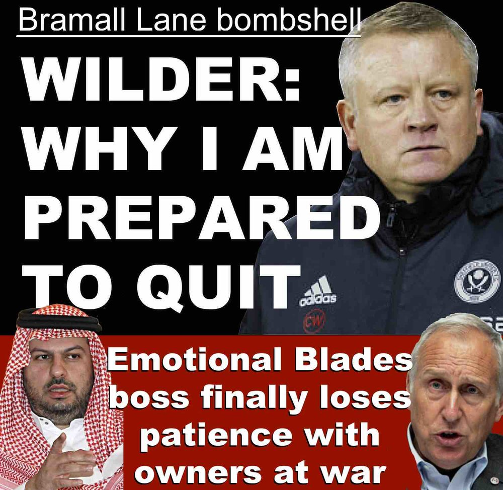 Sheffield United boss Chris Wilder reveals will quit Sheffield United if warring bosses at Bramall Lane fail back proper promotion bid for Blades next season