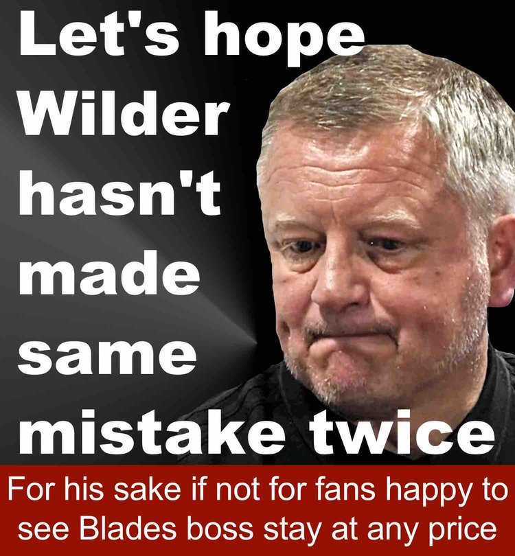 Is Sheffield United boss Chris Wilder about to make the same mistake twice?