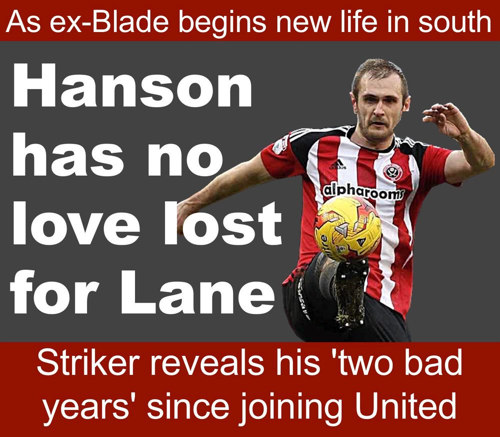 No love lost from Hanson for his stay at Sheffield United