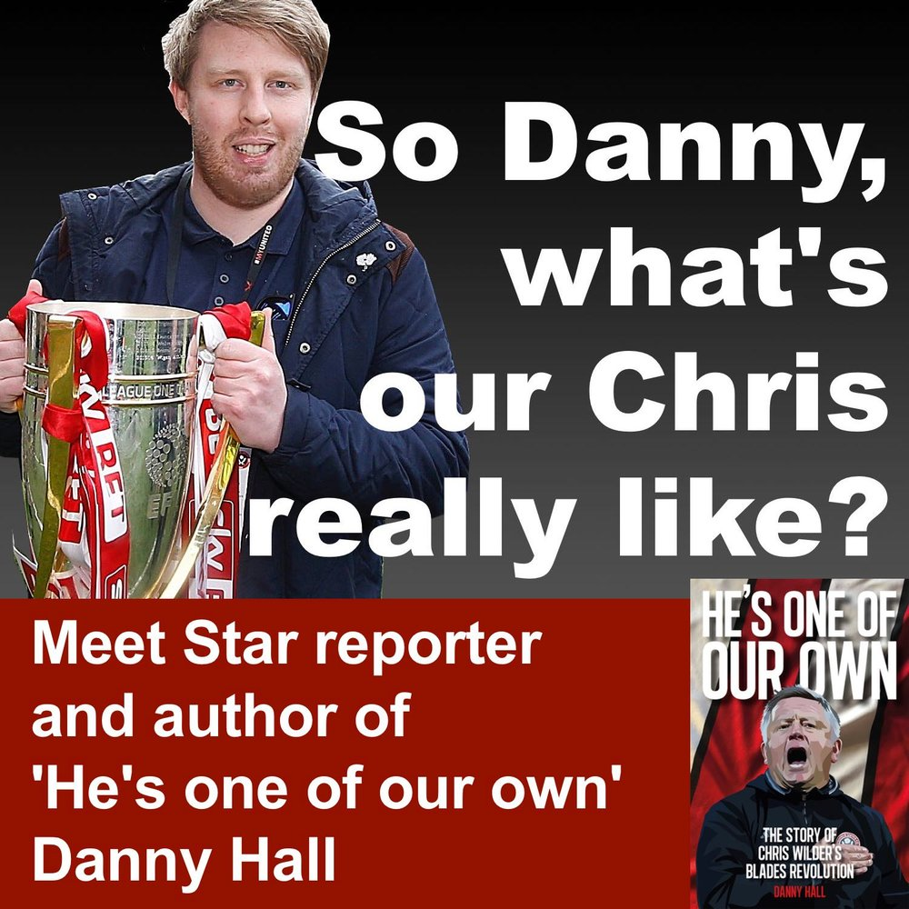 Meet+Danny+Hall,+author+of+'He's+one+of+our+own',+the+story+of+Chris+Wilder's+remarkable+first+two+years+in+charge+at+Sheffield+United