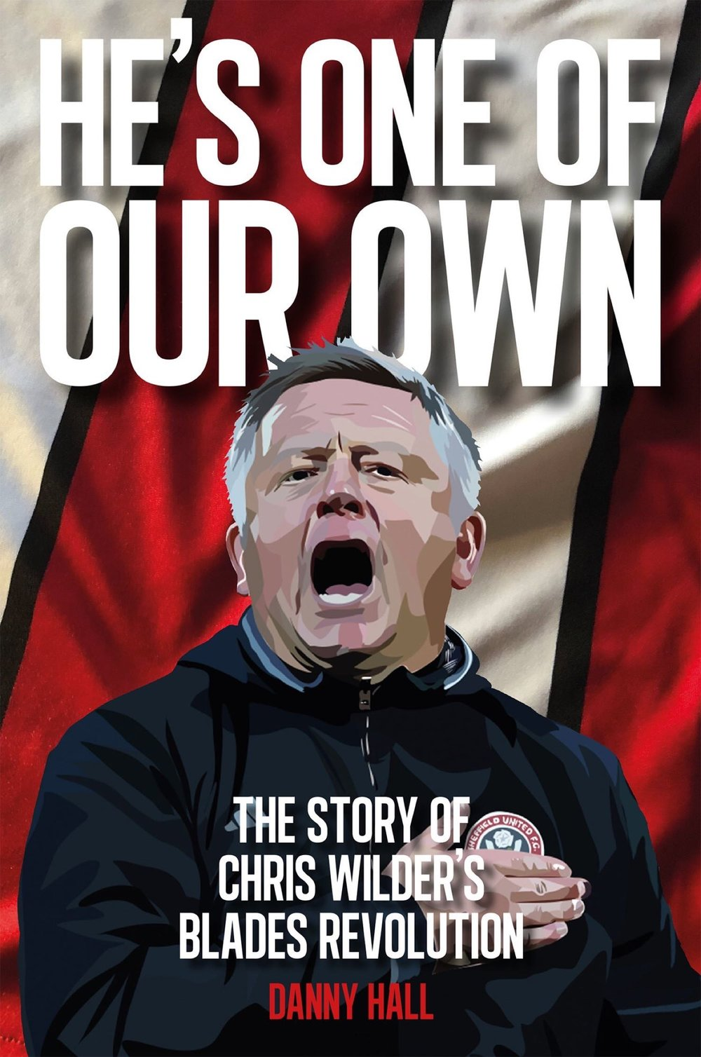 He's one of our own, the story of Chris Wilder's extraordinary first two years in charge at Sheffield United by journalist Danny Hall.