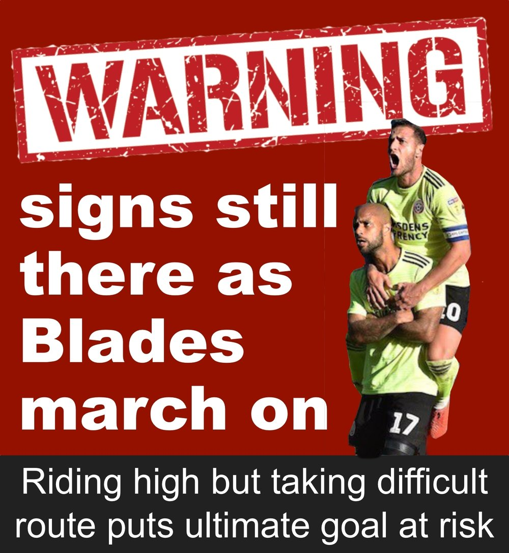 Sheffield United are on a roll, just one point short of Championship leaders West Brom but the Blades would be foolish to ignore warning signs