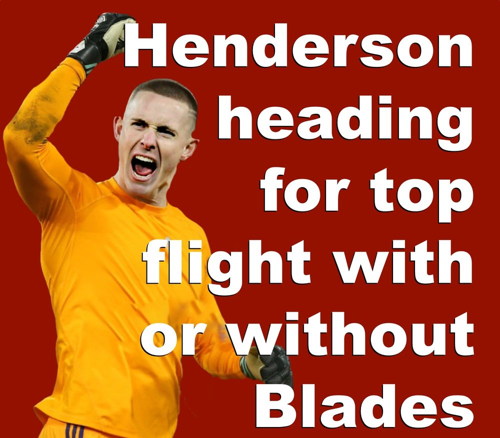 Sheffield United goalkeeper Dean Henderson heading for the top with or without Blades