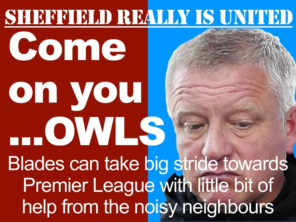 Sheffield is United as Blades hope neighbours Wednesday do them big favour in race to reach Premier League