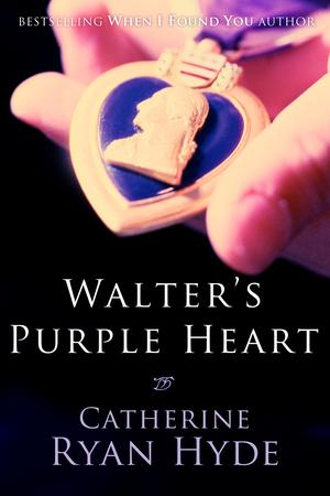 Walters purple heart catherine ryan hyde find ebook here fandeluxe Choice Image
