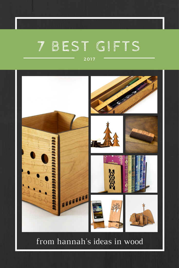 The 7 Best Gifts of 2017 from Hannah's Ideas in Wood
