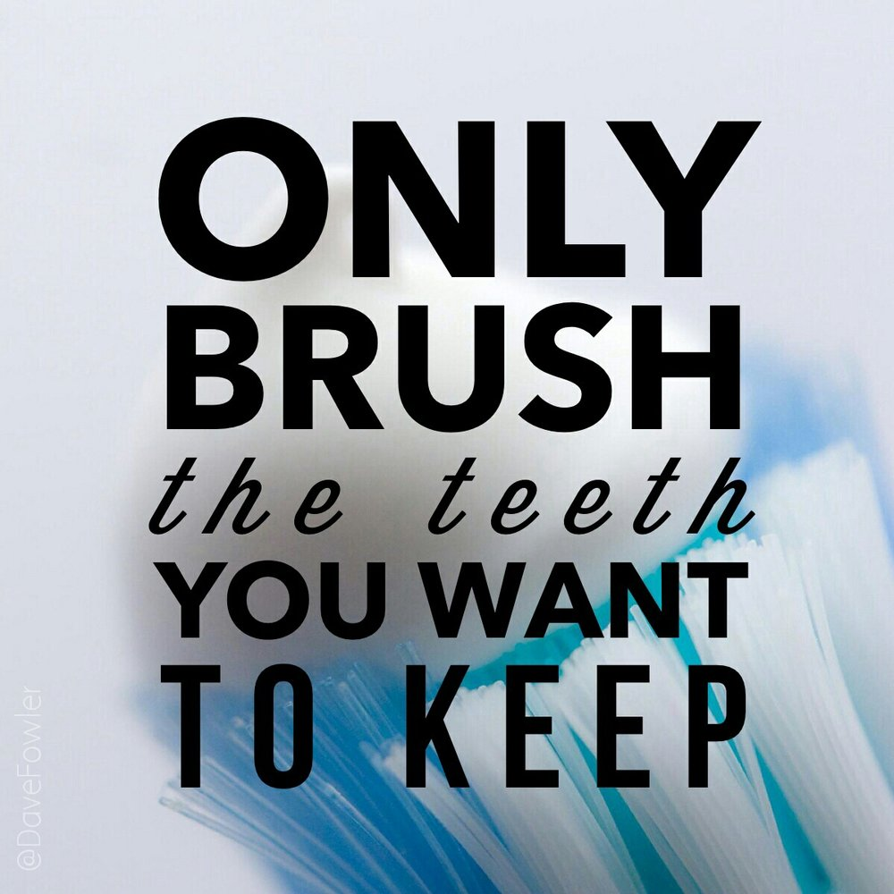 Only-brush-the-teeth-you-want-to-keep-2.jpg