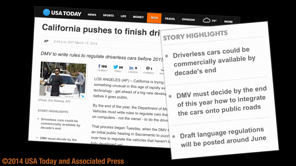 Policymakers are taking on the shift to the SNT, quickly moving to prepare for its implications.  USA Today published an  article  on March 13th, 2014 about California's push to launch regulation for driverless cars. In it, the author notes that the Department of Motor Vehicles pledged to have draft regulations out by June and acknowledged that it had to have regulations finalized by the end of the year. In a state plagued with bankruptcy, it was a challenging deadline.