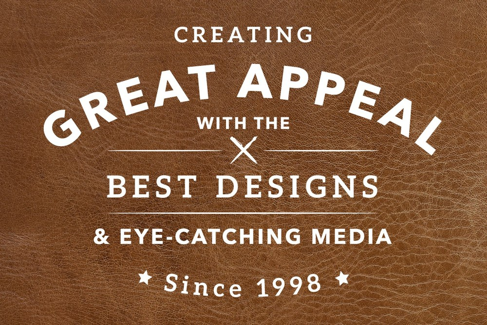 Creating Great Appeal with the Best Designs & Eye-catching Media Since 2004