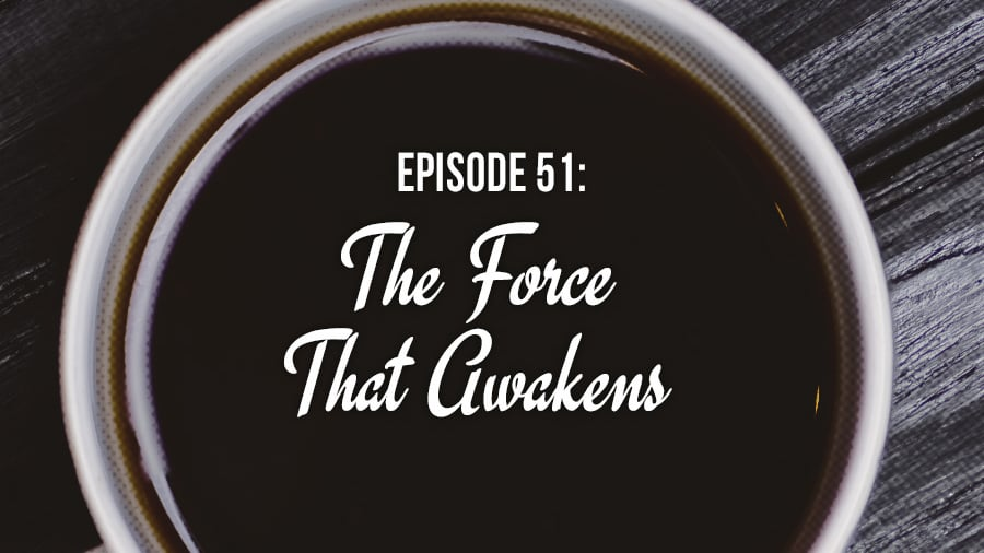 Top Brew, Episode #51: The Force That Awakens