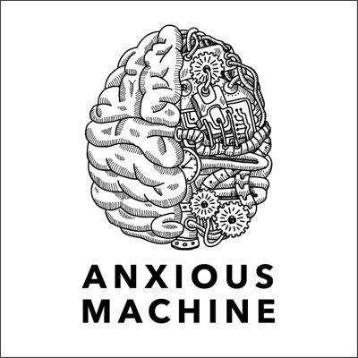Anxious Machine podcast cover