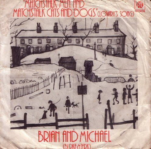 12. What was the title of 1978 hit which was a tribute to painter L.S.Lowry?  Matchstick Men and Matchstick Cats and Dogs