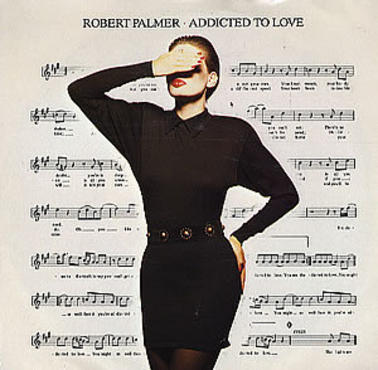 18. Who was Addicted To Love in 1986?  Robert Palmer