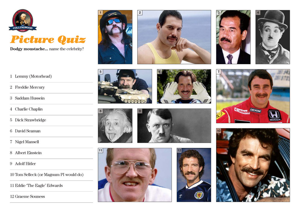 Most of our teams got the famous people with the hairy top lips.