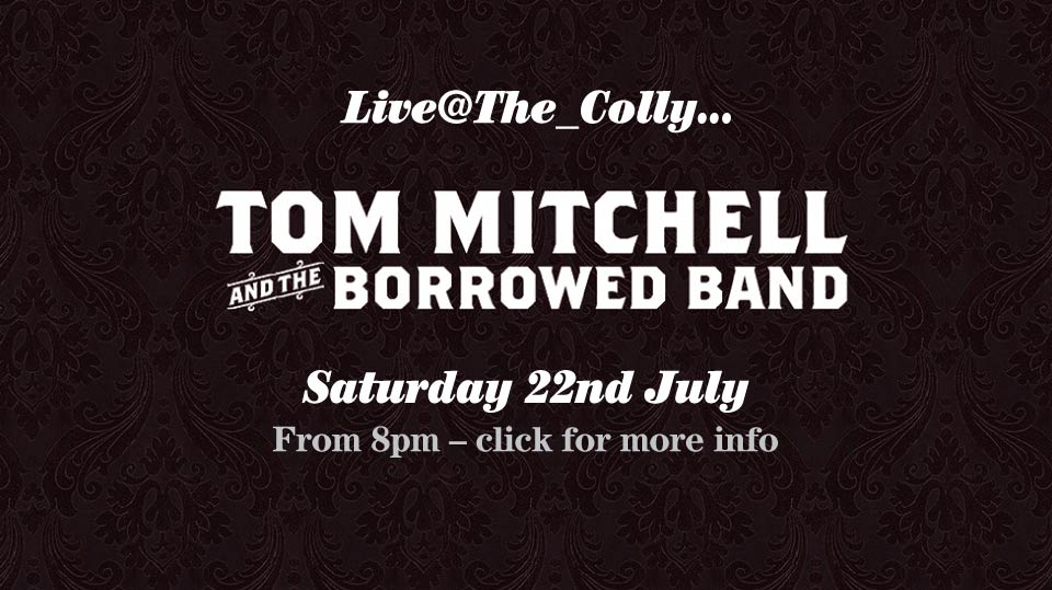 Our next live music event is Saturday 22nd July. Tom Mitchell and The Borrowed Band will be back playing a good two hour plus set. The event is FREE so get yourself down for an excellent night of live entertainment.