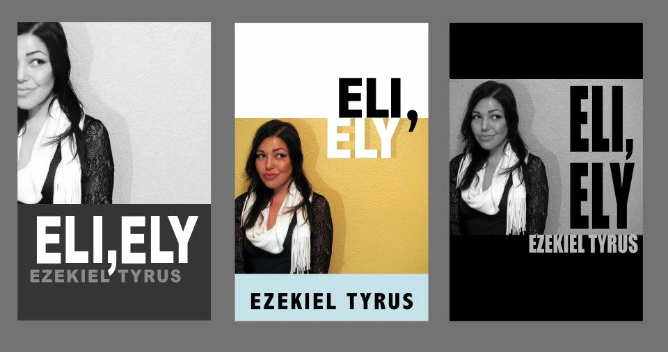 Soon to be published:  Eli, Ely by Ezekiel Tyrus, 2012©