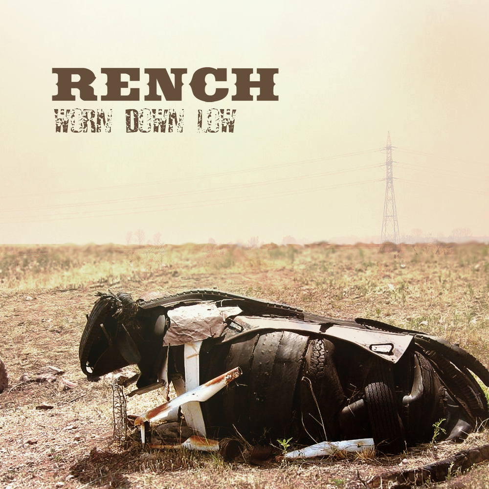 Rench: Worn Down Low $7.99