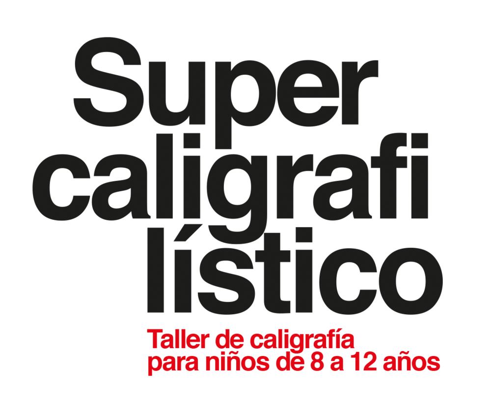 Naming for Supercaligrafilístico. A calligraphy workshop for kids.
