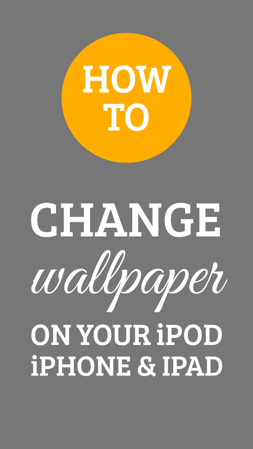 how to change the wallpaper on your iphone ipod and ipad