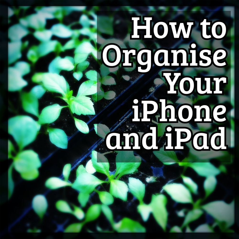 How to organize your iPhone and iPad