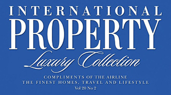 A feature in International Property Luxury Collection, Vol 20 No 2