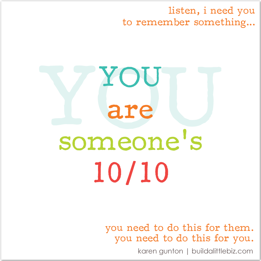 you-are-somebody's-10-out-of-10.png