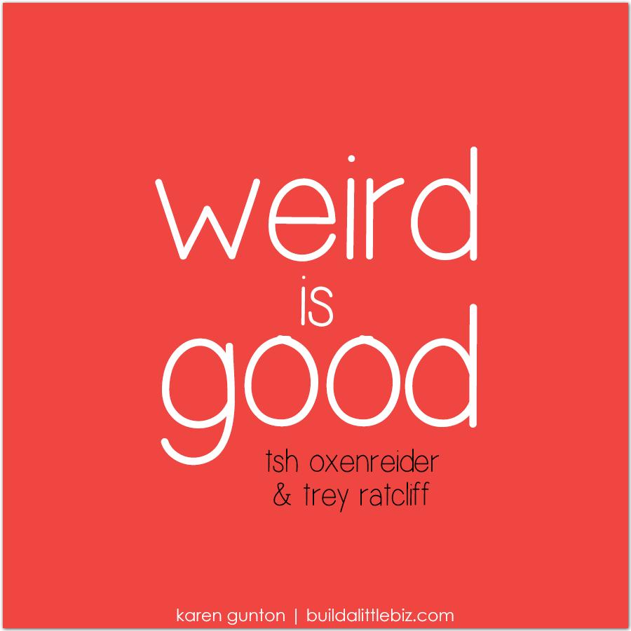 weird-is-good.png