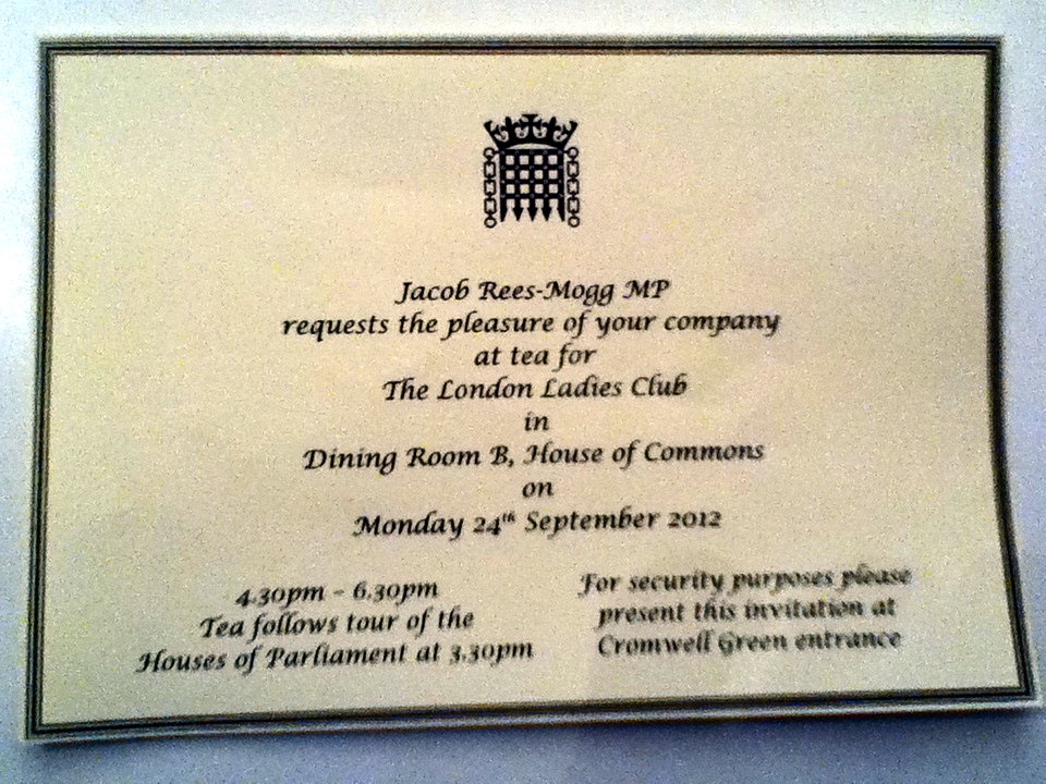 Our invitation from Jacob Rees-Mogg MP who kindly hosted our tea, Thank You so much for a lovely afternoon.