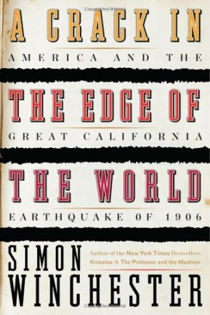 Bestselling author Simon Winchester explores the  magnitude 8.25 earthquake that rocked San Francisco in the early hours of April 18, 1906  .   Buy on Amazon